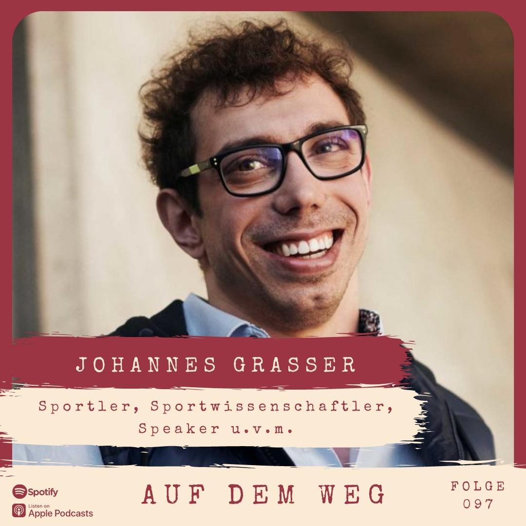 #97 Johannes Grasser I Auf dem Weg zu neuen sportlichen Projekten trotz starker Bewegungseinschränkung